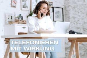 Telefonieren mit Wirkung